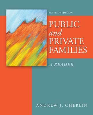 Public and Private Families By Cherlin, Andrew