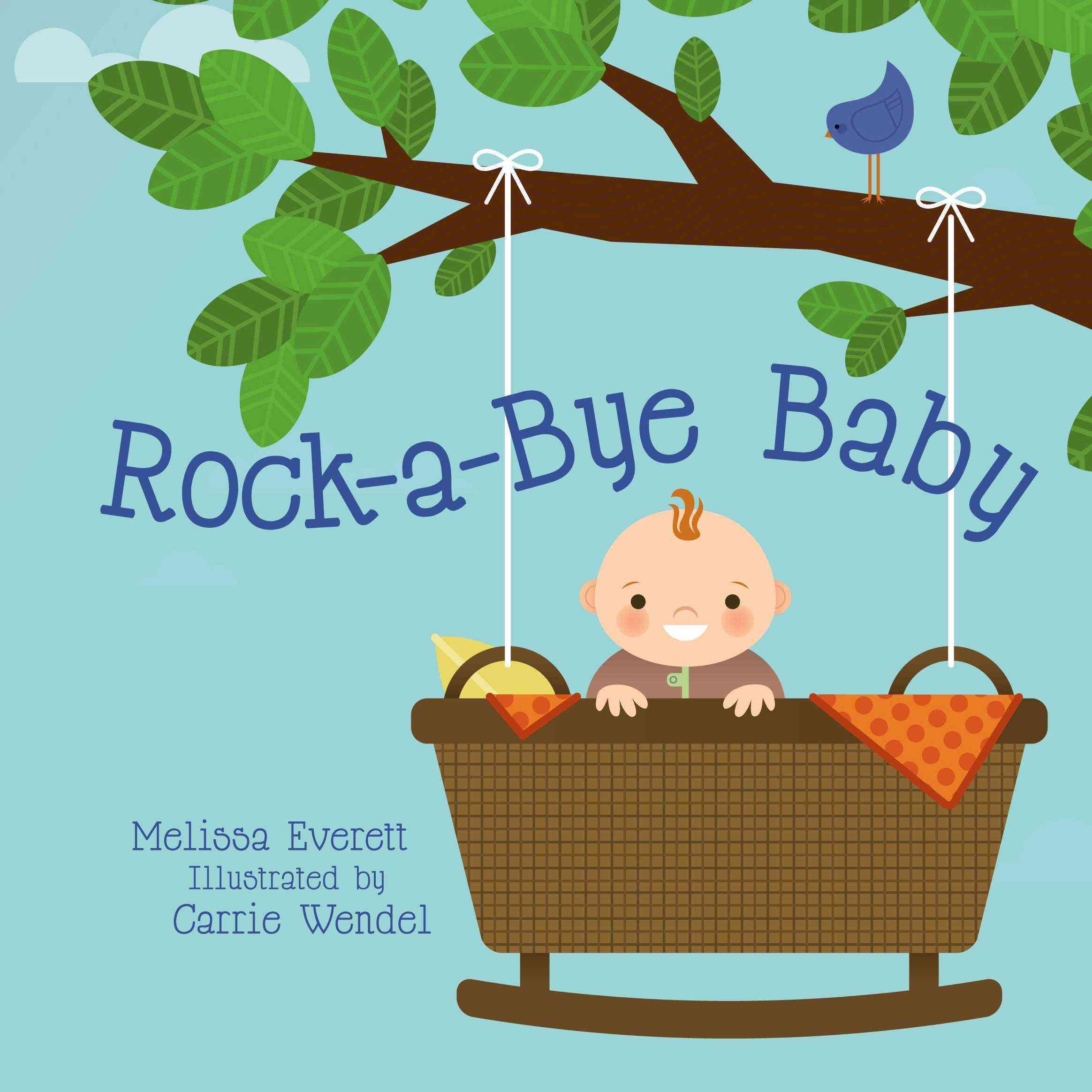 Rock-a-Bye Baby By Everitt, Melissa/ Carie, Wendel (ILT)